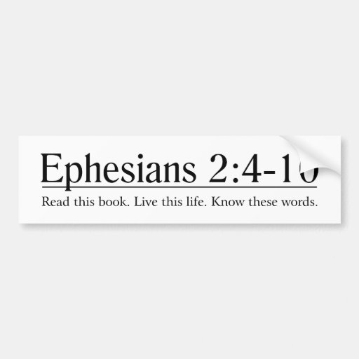 Read the Bible Ephesians 2:4-10 Bumper Stickers