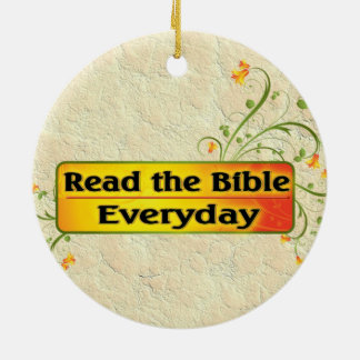READ THE BIBLE EVERYDAY CERAMIC ORNAMENT
