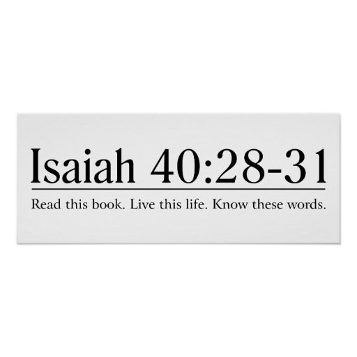Read the Bible Isaiah 40:28-31 Poster