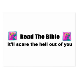 Read the bible it will scare the hell out of you postcard