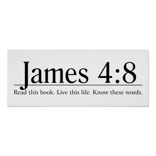 Read the Bible James 4:8 Poster