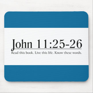Read the Bible John 11:25-26 Mouse Pad