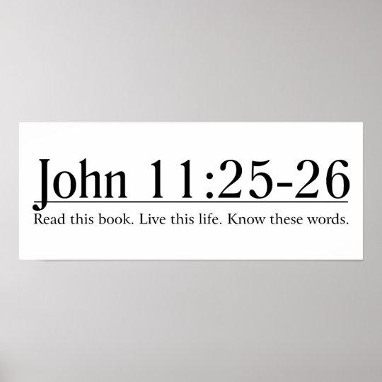 Read the Bible John 11:25-26 Poster