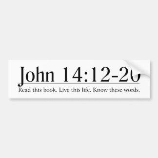 Read the Bible John 14:12-20 Bumper Stickers