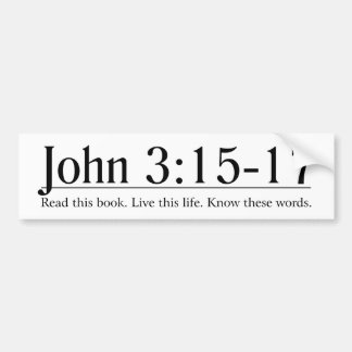 Read the Bible John 3:15-17 Bumper Sticker