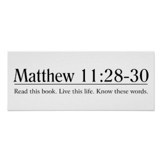 Read the Bible Matthew 11:28-30 Poster