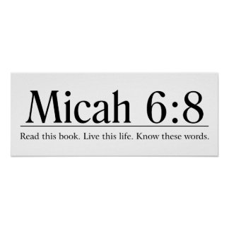 Read the Bible Micah 6:8 Poster