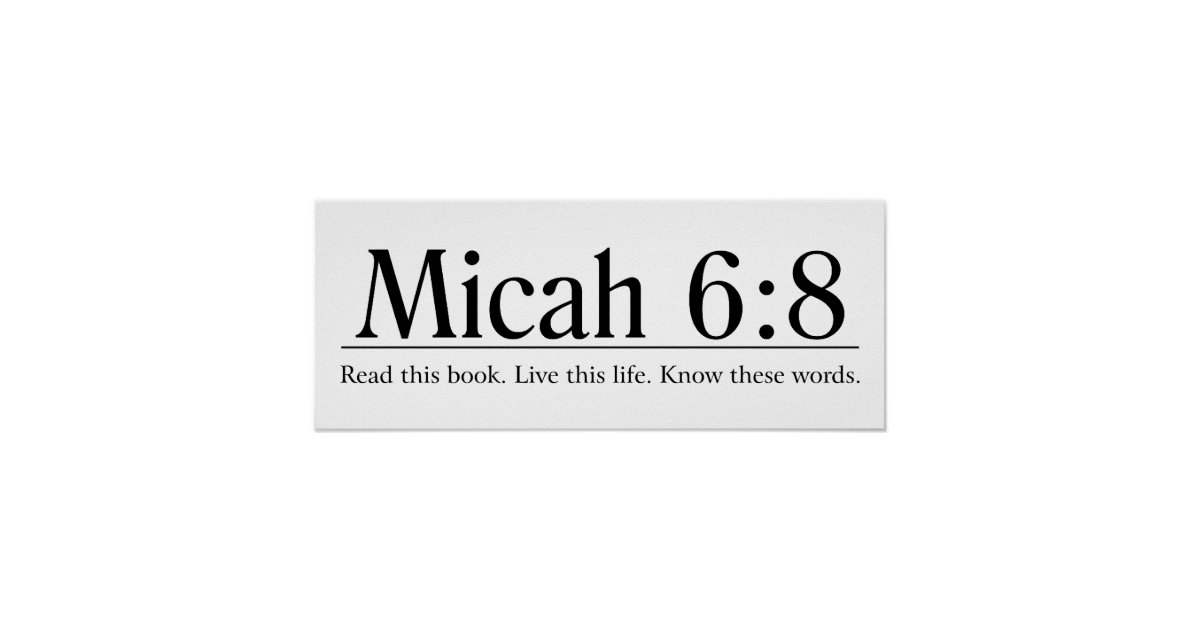 Read the Bible Micah 6 8 Poster