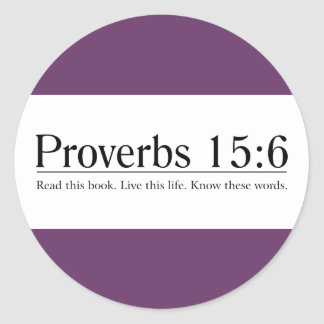 Read the Bible Proverbs 15:6 Round Sticker