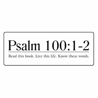 Read the Bible Psalm 100:1-2 Cutout