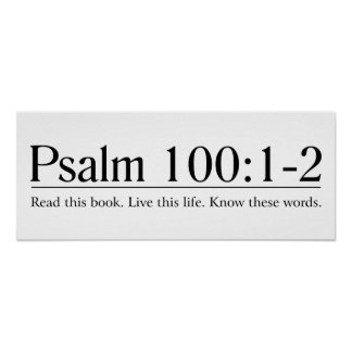 Read the Bible Psalm 100:1-2 Poster