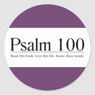 Read the Bible Psalm 100 Stickers