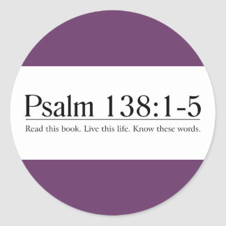 Read the Bible Psalm 138:1-5 Round Sticker