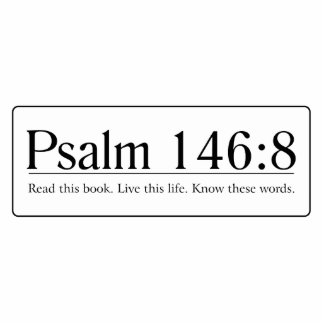 Read the Bible Psalm 146:8 Cutout