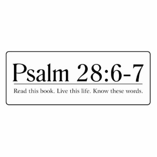 Read the Bible Psalm 28:6-7 Cutout