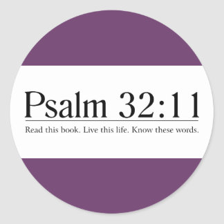Read the Bible Psalm 32:11 Round Sticker