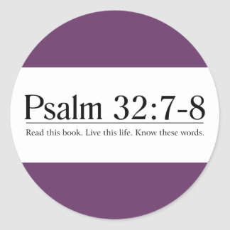 Read the Bible Psalm 32:7-8 Round Sticker