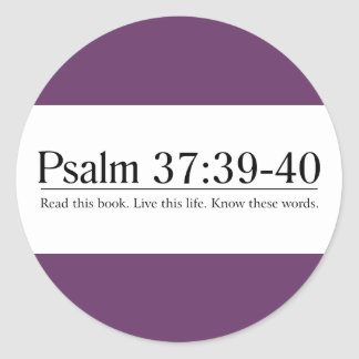 Read the Bible Psalm 37:39-40 Sticker