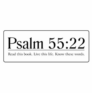 Read the Bible Psalm 55:22 Cutout