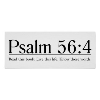 Read the Bible Psalm 56:4 Poster