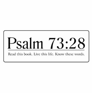Read the Bible Psalm 73:28 Cutout