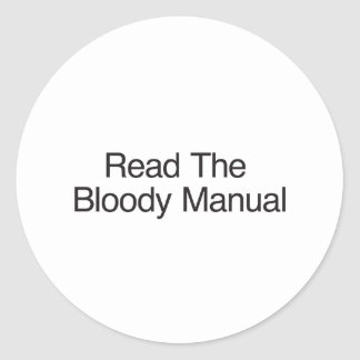 Read The Bloody Manual Round Sticker