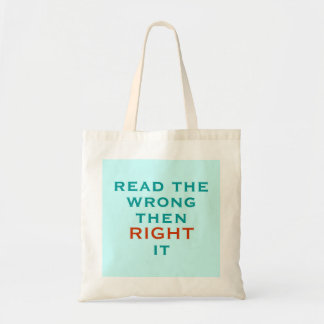 read the wrong then RIGHT it Tote Bag