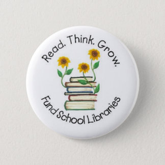 Read Think Grow - Fund School Libraries (Wallace1) Pinback Button