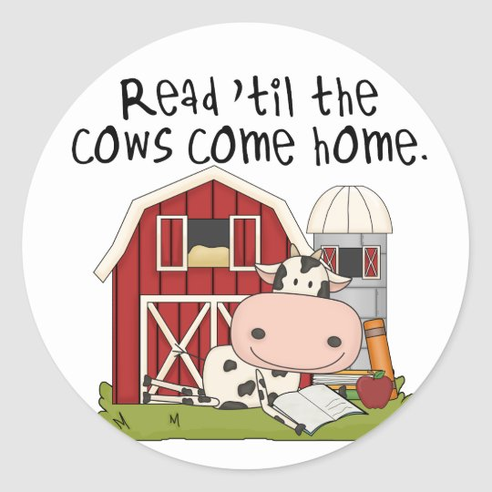 Read 'til The Cows Come Home Classic Round Sticker