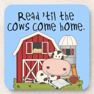 Read 'til The Cows Come Home Drink Coaster