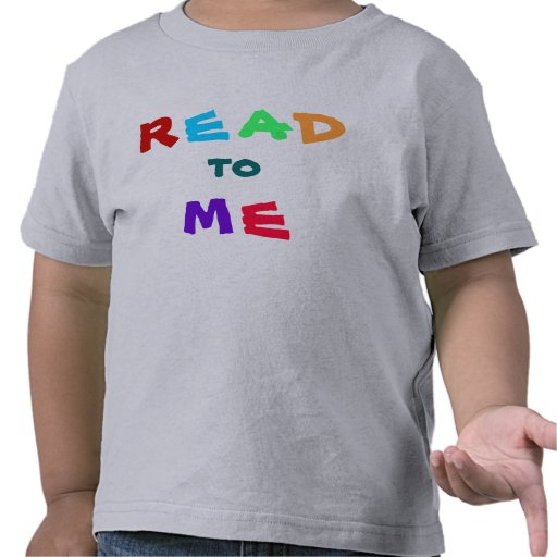 read to me message tee shirts