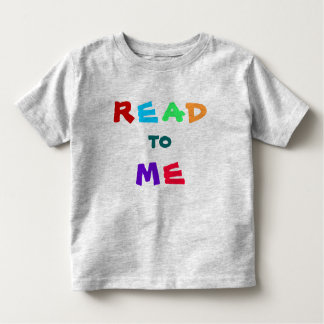 read to me message toddler t-shirt