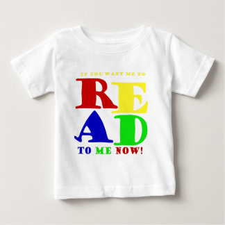 Read to Me Now Baby T-Shirt