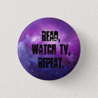 Read,watch tv, repeat. button