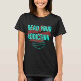 Read Your Addiction T-Shirt