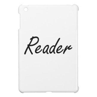 Reader Artistic Job Design iPad Mini Case