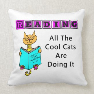 Reading, All The Cool Cats Are Doing It Throw Pillows