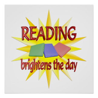 Reading Brightens Days Poster