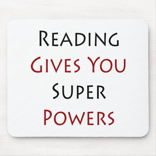 Reading Gives You Super Powers Mouse Pad