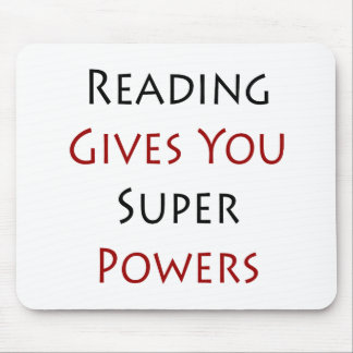 Reading Gives You Super Powers Mouse Pads