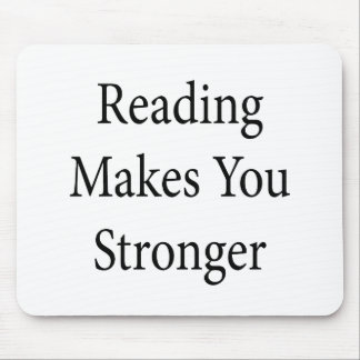 Reading Makes You Stronger Mouse Pad