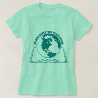 Reading Makes Your World Bigger T-shirt Teal