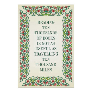 READING TEN THOUSANDS OF BOOKS IS NOT AS USEFUL AS POSTER