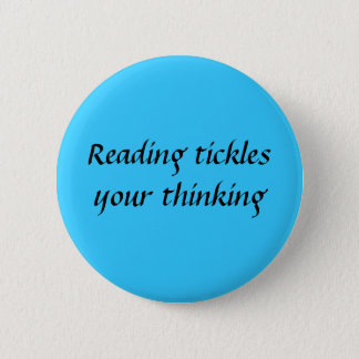 Reading tickles... pinback button