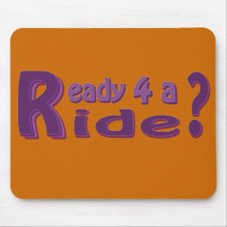 Ready 4 a ride? mouse pad