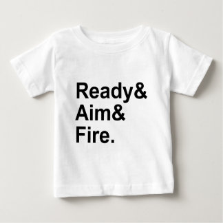 Ready Aim Fire | Military Shooting Directions Baby T-Shirt