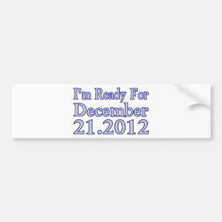 Ready For 2012 Bumper Sticker