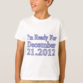 Ready For 2012 T-Shirt
