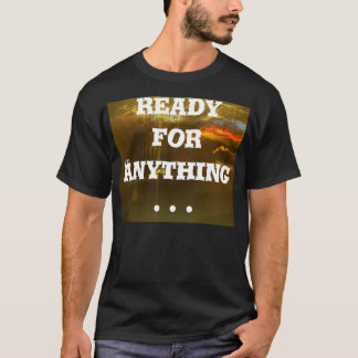 Ready For Anything Tshirt - CricketDiane
