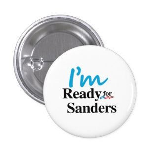 Ready for Bernie Sanders 2016 1 Inch Round Button